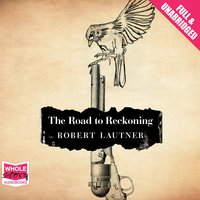 The Road to Reckoning - Robert Lautner