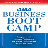 AMA Business Boot Camp - Edward T. Reilly Editor