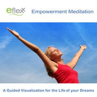 The Eflexx Empowerment Meditation - Mike Angulo