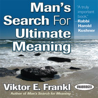 Man's Search for Ultimate Meaning - Viktor E. Frankl