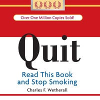 Quit: Read This Book and Stop Smoking - Charles F. Wetherall