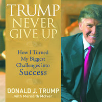 Trump Never Give Up - Meredith McIver,Donald Trump