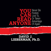 You Can Read Anyone: Never Be Fooled, Lied To, ot Taken Advantage of Again - David J. Lieberman