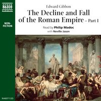 The Decline and Fall of the Roman Empire - Part 1 - Edward Gibbon