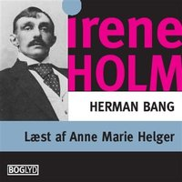 Irene Holm - Herman Bang