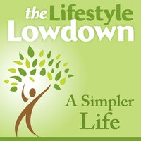 The Lifestyle Lowdown: A Simpler Life - Annabel Shaw,Lucy McCarraher