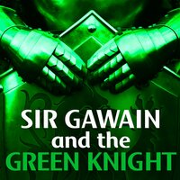 Sir Gawain and the Green Knight - Anonymous