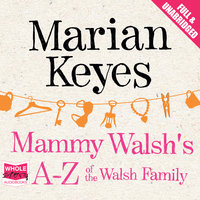 Mammy Walsh's A-Z of the Walsh Family - Marian Keyes