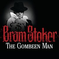 The Gombeen Man - Bram Stoker