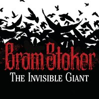 The Invisible Giant - Bram Stoker