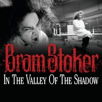 In the Valley of the Shadow - Bram Stoker