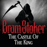 The Castle of the King - Bram Stoker