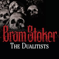 The Dualitists - Bram Stoker
