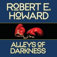 Alleys Darkness - Robert E. Howard