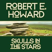 Skulls in the Stars - Robert E. Howard