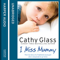 I Miss Mummy - Cathy Glass