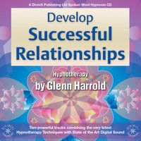 Develop Successful Relationships - Glenn Harrold