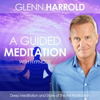 A Guided Meditation - Glenn Harrold