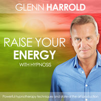 Raise Your Energy & Motivation - Glenn Harrold