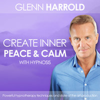 Creating Inner Peace & Calm - Glenn Harrold