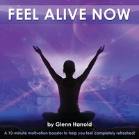 Feel Alive Now (10 min booster) - Glenn Harrold