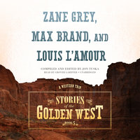 Stories of the Golden West, Book 5 - Zane Grey, Louis L'Amour, Max Brand, Jon Tuska