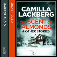 The Scent of Almonds and Other Stories - Camilla Läckberg