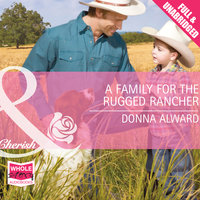 A Family for the Rugged Rancher - Donna Alward