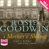 A Mother's Shame - Rosie Goodwin