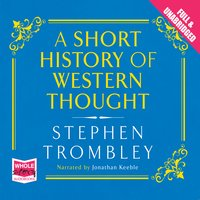 A Short History of Western Thought - Stephen Trombley