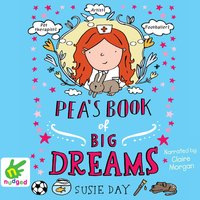 Pea's Book of Big Dreams - Susie Day