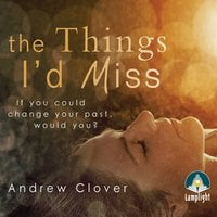 The Things I'd Miss - Andrew Clover