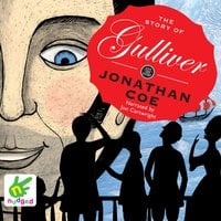 The Story of Gulliver - Jonathan Coe