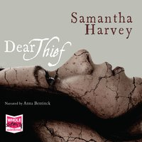 Dear Thief - Samantha Harvey