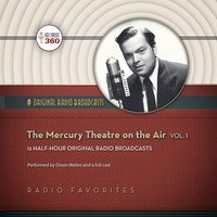 The Mercury Theatre on the Air, Vol. 1 - Hollywood 360,CBS Radio