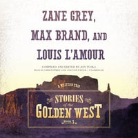 Stories of the Golden West, Book 3 - Zane Grey,Louis L'Amour,Max Brand,Jon Tuska