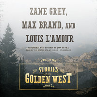 Stories of the Golden West, Book 7 - Zane Grey, Louis L'Amour, Max Brand, Jon Tuska