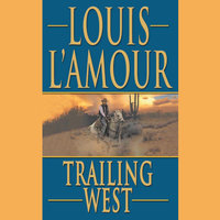 Trailing West - Louis L'Amour