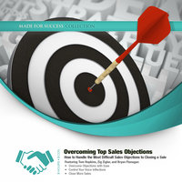 Overcoming Top Sales Objections - Made for Success