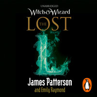Witch & Wizard: The Lost - James Patterson