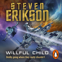 Willful Child - Steven Erikson