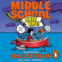 Middle School: Save Rafe! - James Patterson