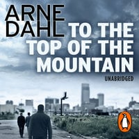 To the Top of the Mountain - Arne Dahl