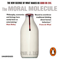 The Moral Molecule: The new science of what makes us good or evil - Paul J. Zak