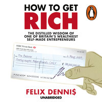 How to Get Rich - Felix Dennis