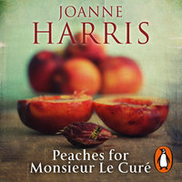 Peaches for Monsieur le Curé (Chocolat 3) - Joanne Harris