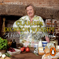 A History of English Food - Clarissa Dickson Wright