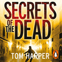 Secrets of the Dead - Tom Harper