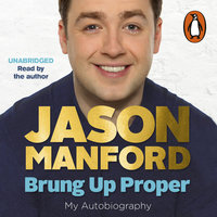 Brung Up Proper - Jason Manford