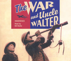 The War And Uncle Walter - Walter Musto